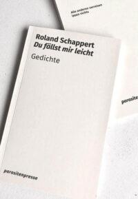 Roland Schappert Du Faellst Mir Leicht Gedichte Parasitenpresse