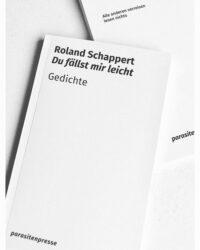 Roland Schappert Lyrikband Du Faellst Mir Leicht Gedichte Parasitenpresse